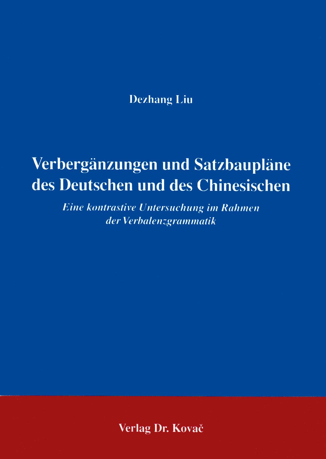 Cover: Verbergänzungen und Satzbaupläne des Deutschen und des Chinesischen