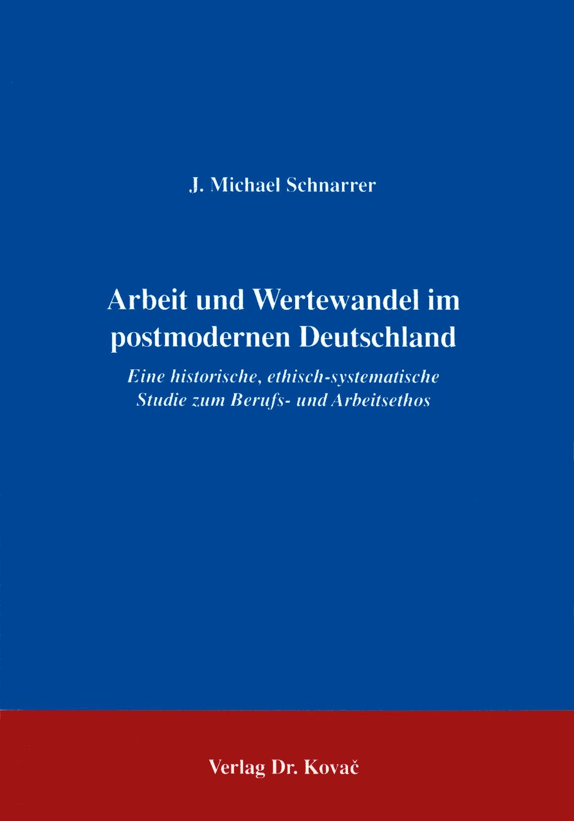 Cover: Arbeit und Wertewandel im postmodernen Deutschland