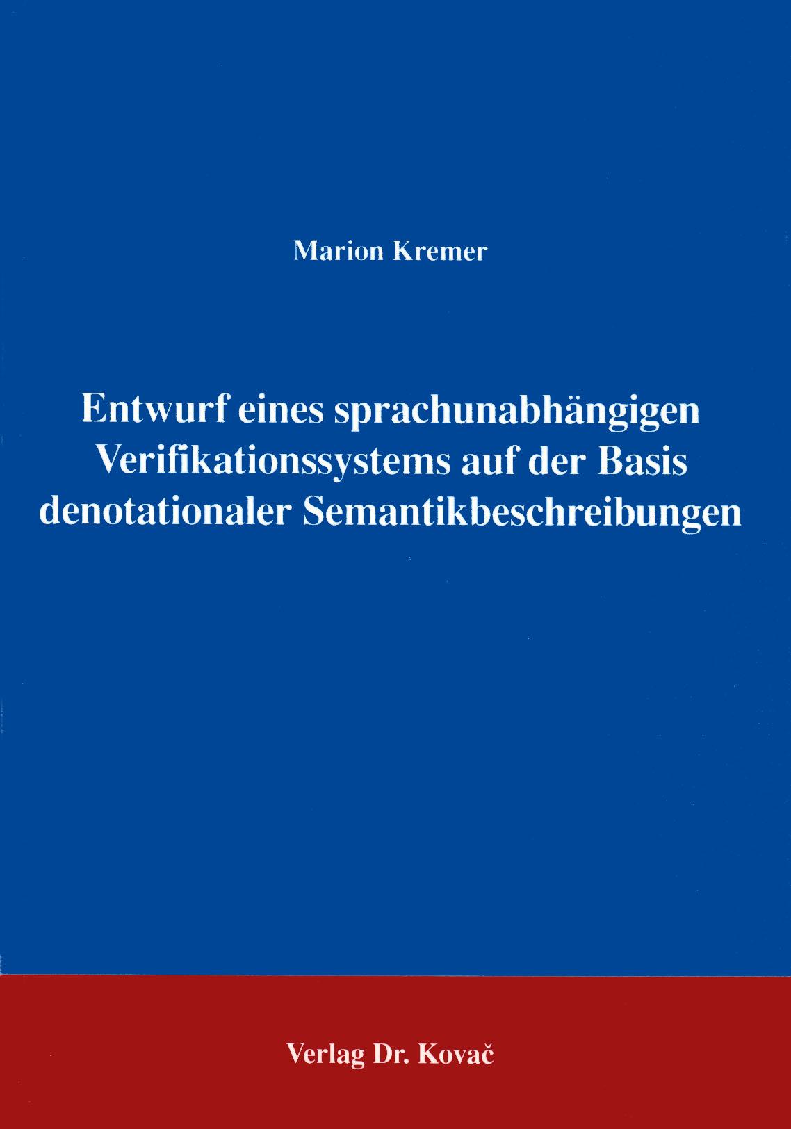 Cover: Entwurf eines sprachunabhängigen Verifikationssystems auf der Basis denotationaler Semantikbeschreibungen