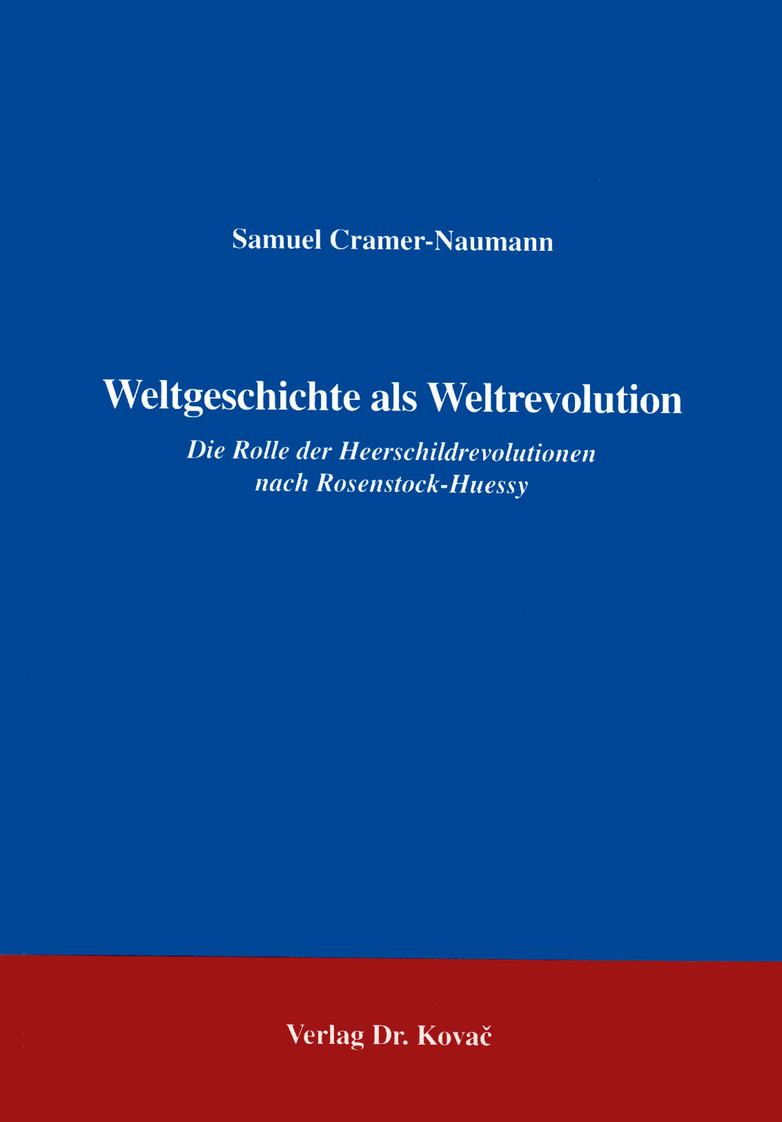 Cover: Weltgeschichte als Weltrevolution