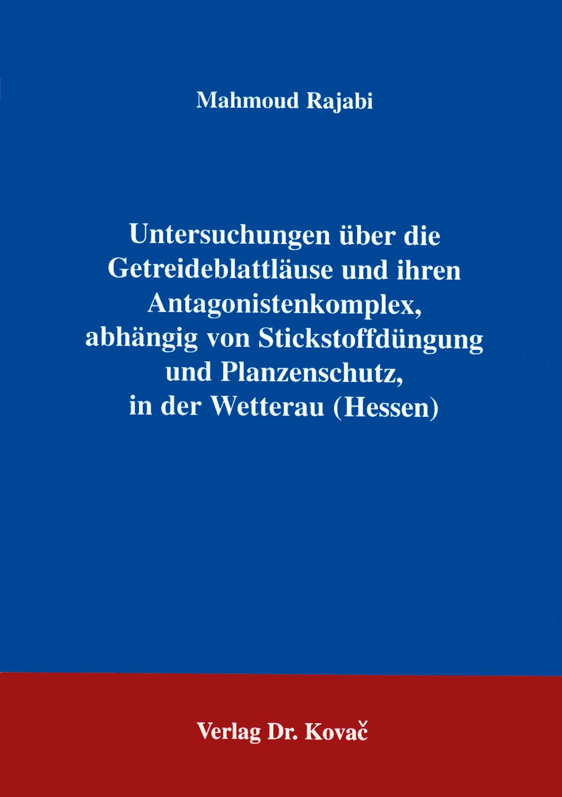 Cover: Untersuchungen über die Getreideblattläuse und ihren Antagonistenkomplex, abhängig von Stickstoffdüngung und Pflanzenschutz, in der Wetterau (Hessen)
