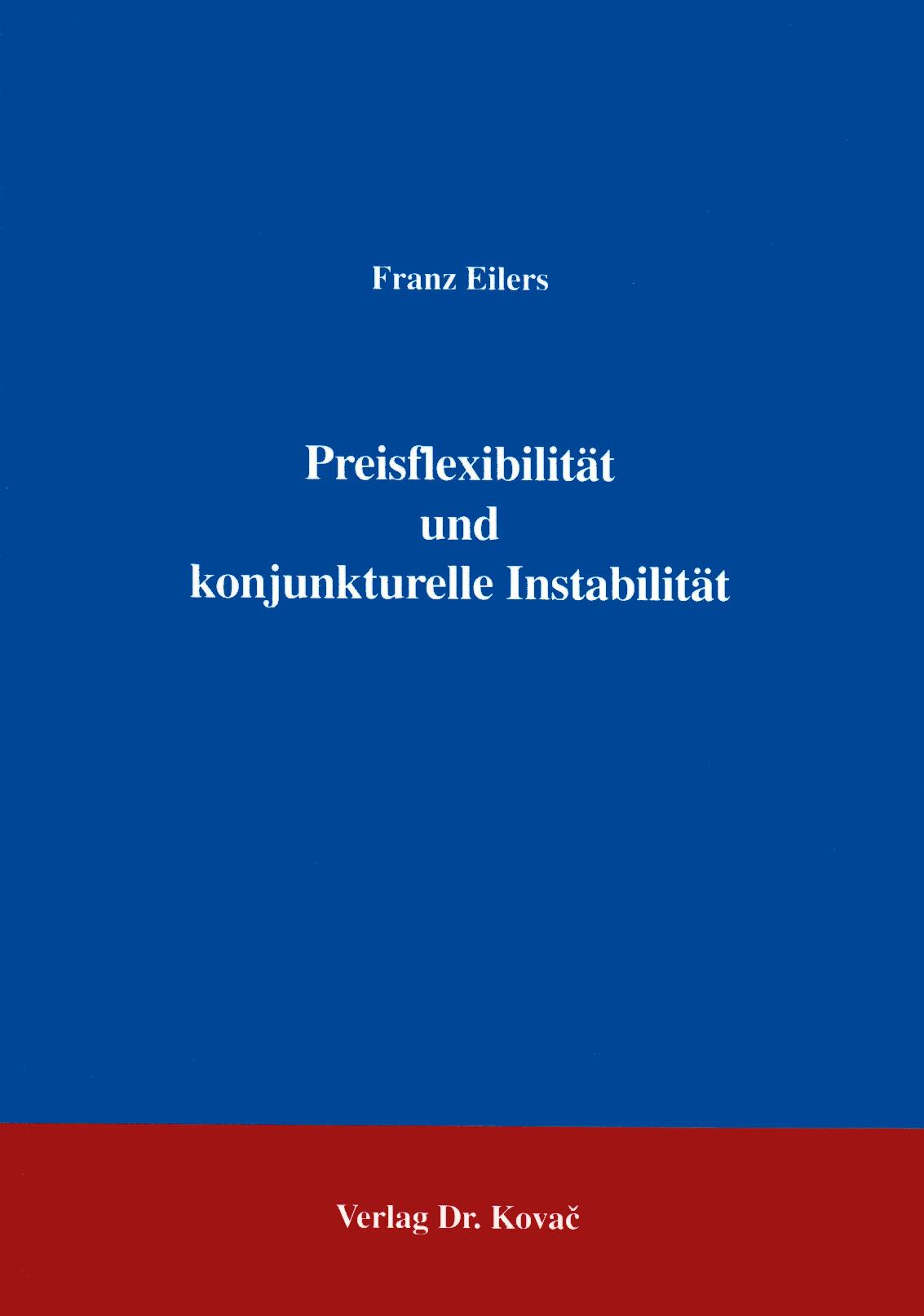 Cover: Preisflexibilität und konjunkturelle Instabilität