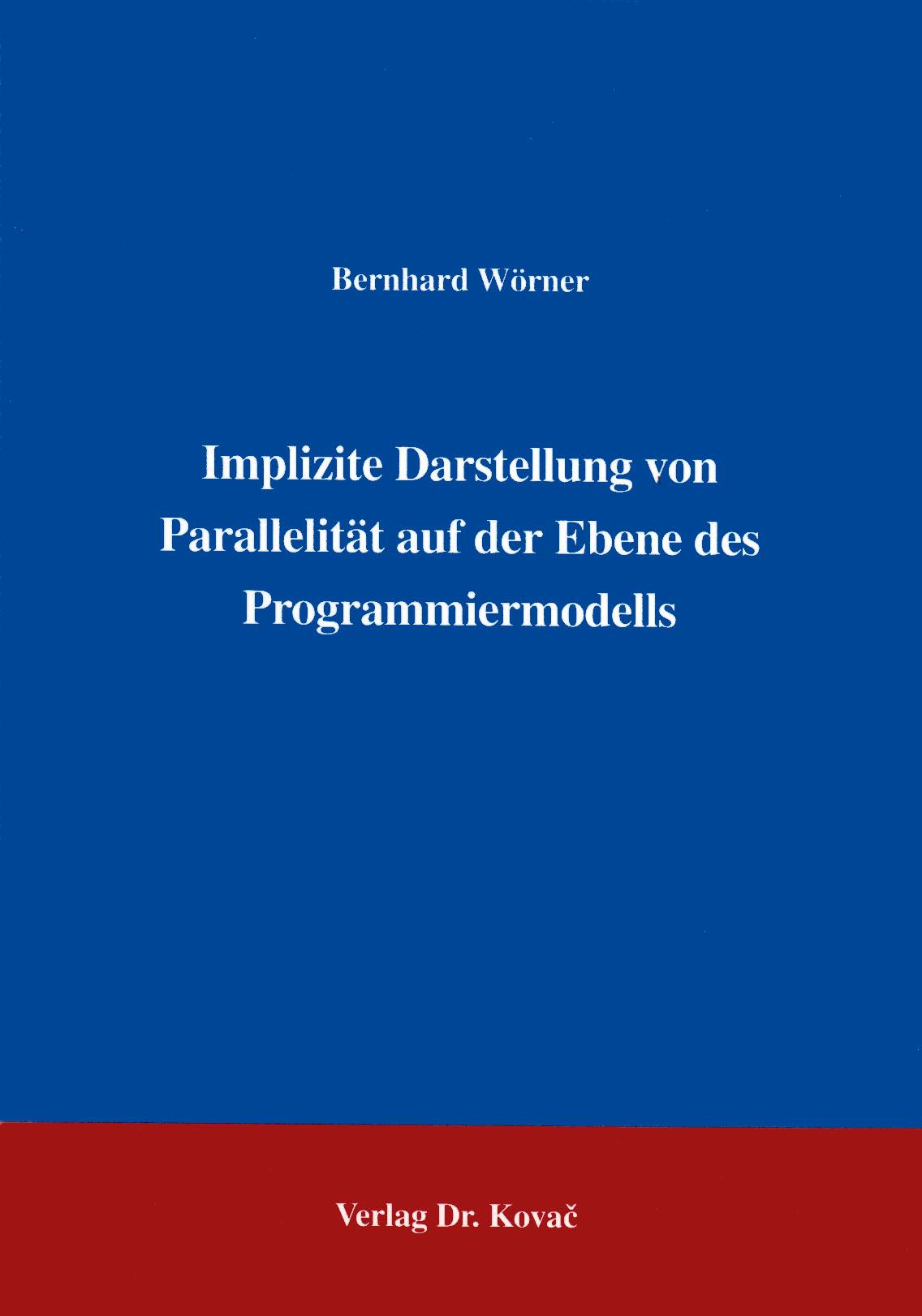 Cover: Implizite Darstellung von Parallelität auf der Ebene des Programmiermodells