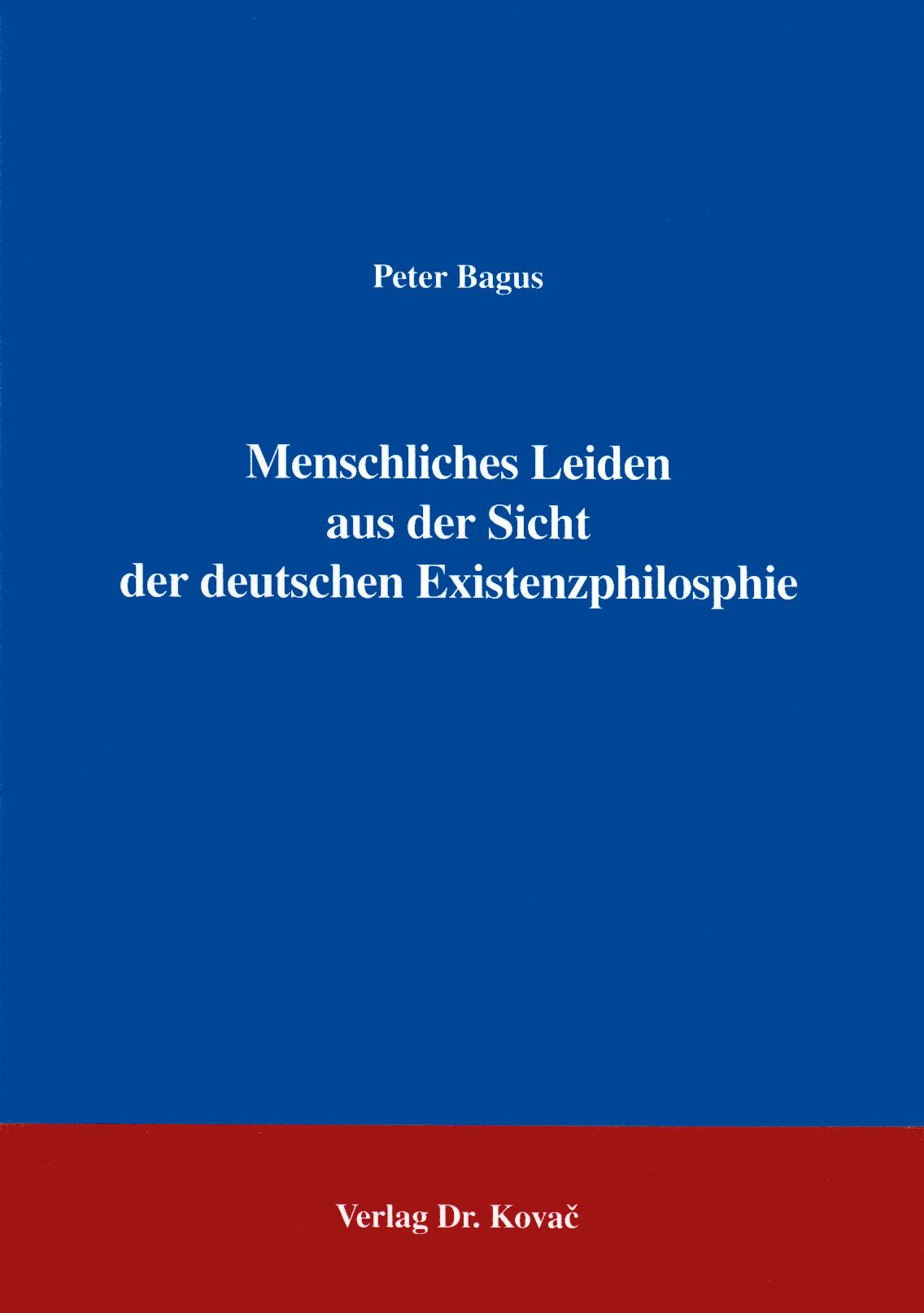 Cover: Menschliches Leiden aus der Sicht der deutschen Existenzphilosophie