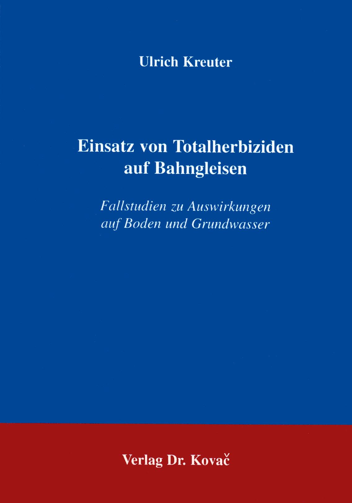 Cover: Einsatz von Totalherbiziden auf Bahngleisen