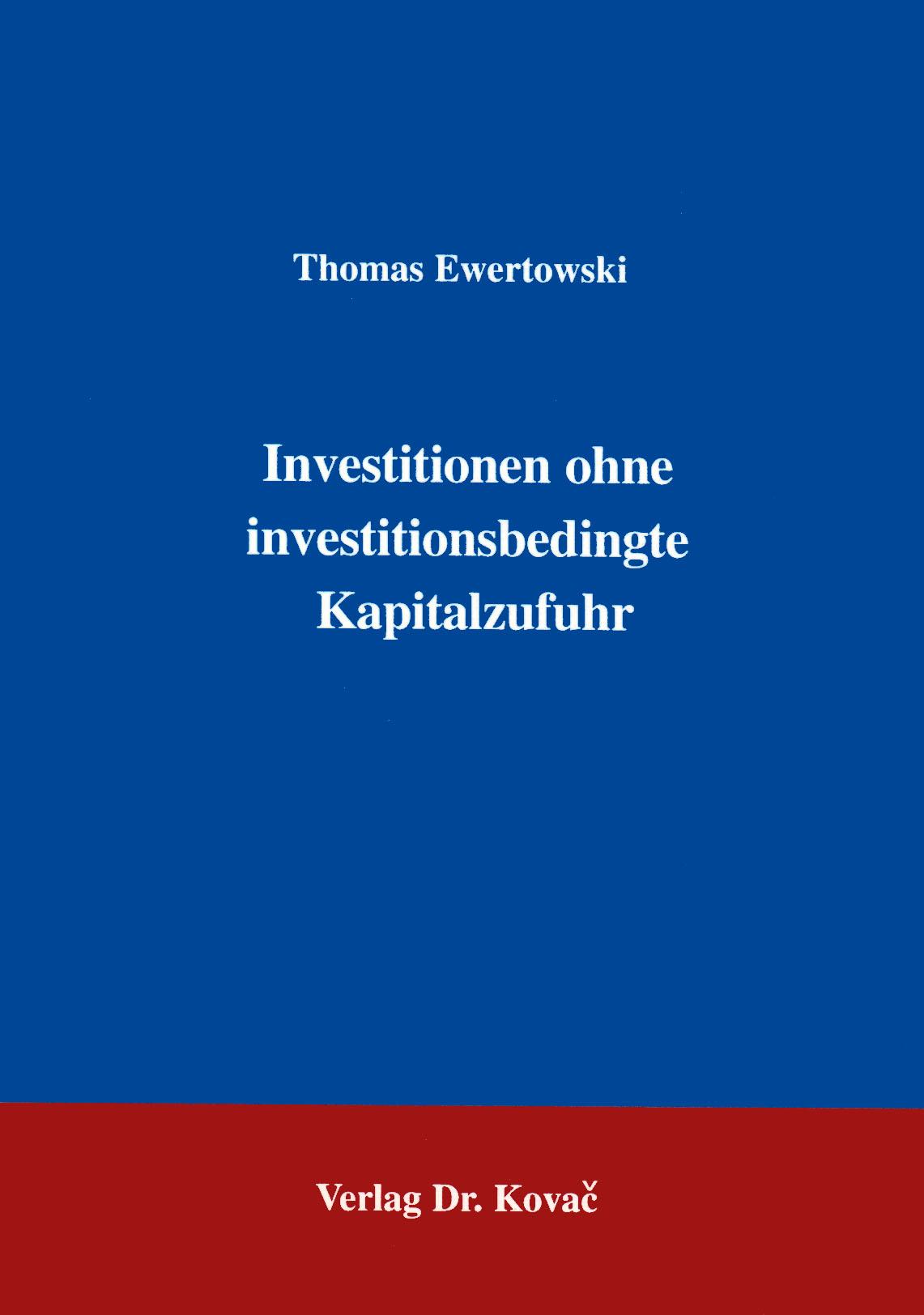 Cover: Investition ohne investitionsbedingte Kapitalzufuhr