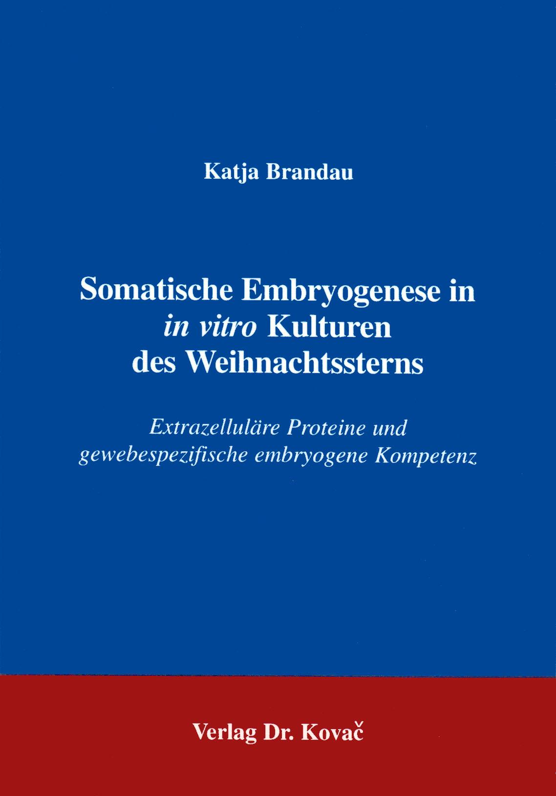 Cover: Somatische Embryogenese in in vitro Kulturen des Weihnachtssterns