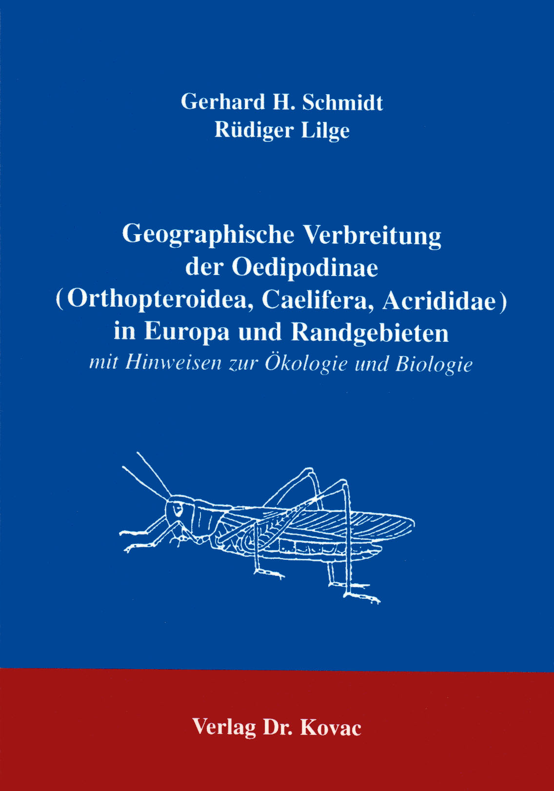 Cover: Geographische Verbreitung der Oedipodinae (Orthopteroidea, Caelifera, Acrididae) in Europa und Randgebieten
