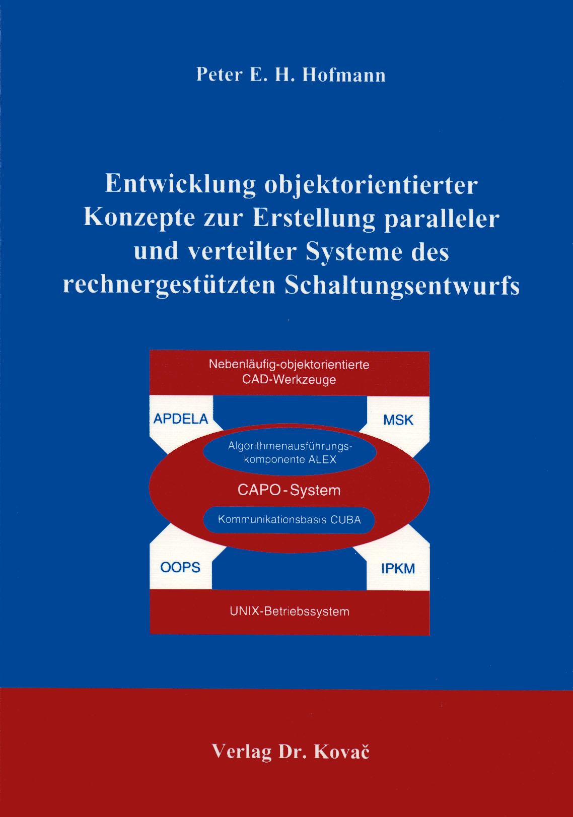 Cover: Entwicklung objektorientierter Konzepte zur Erstellung paralleler und verteilter Systeme des rechnergestützten Schaltungsentwurfs