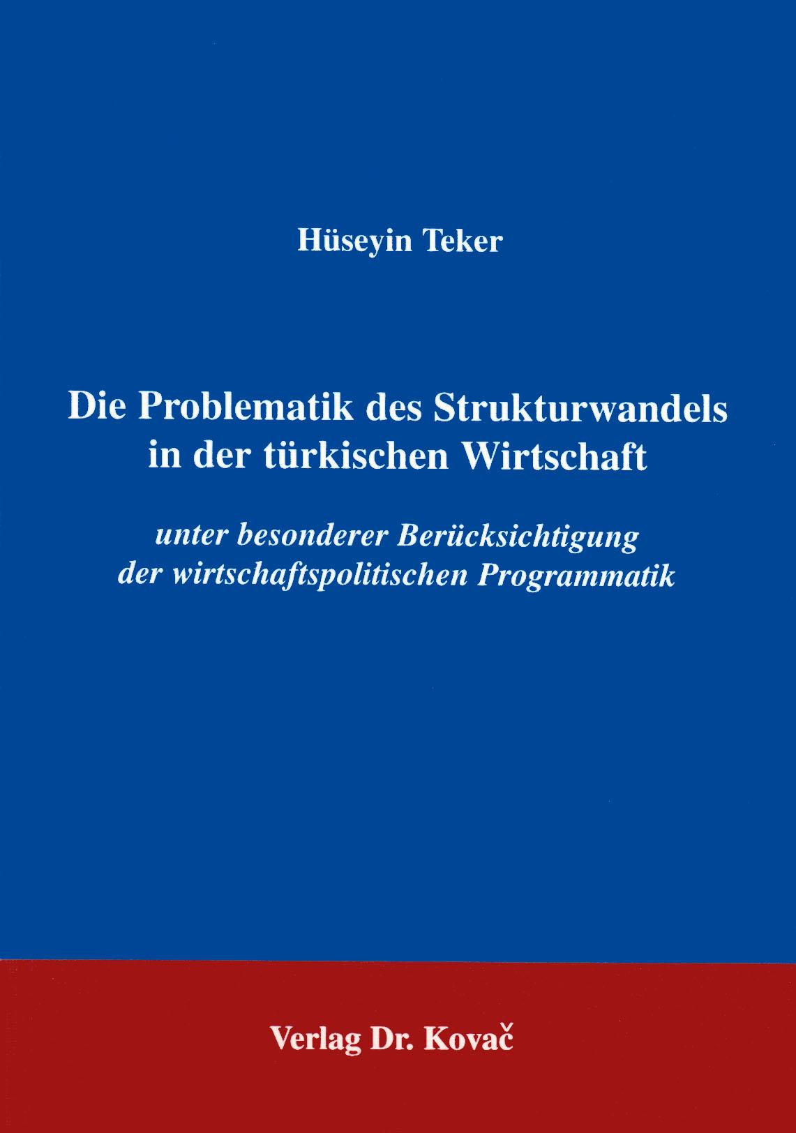 Cover: Die Problematik des Strukturwandels in der türkischen Wirtschaft