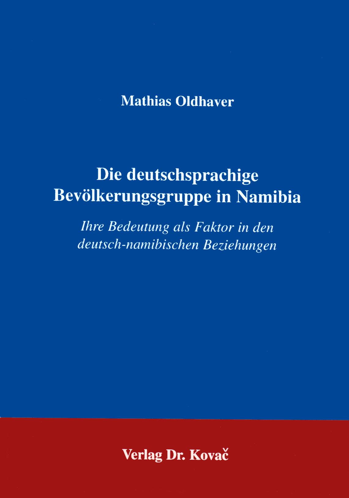 Cover: Die deutschsprachige Bevölkerungsgruppe in Namibia