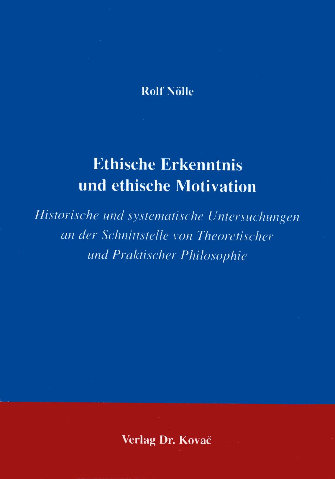 Cover: Ethische Erkenntnisse und ethische Motivation