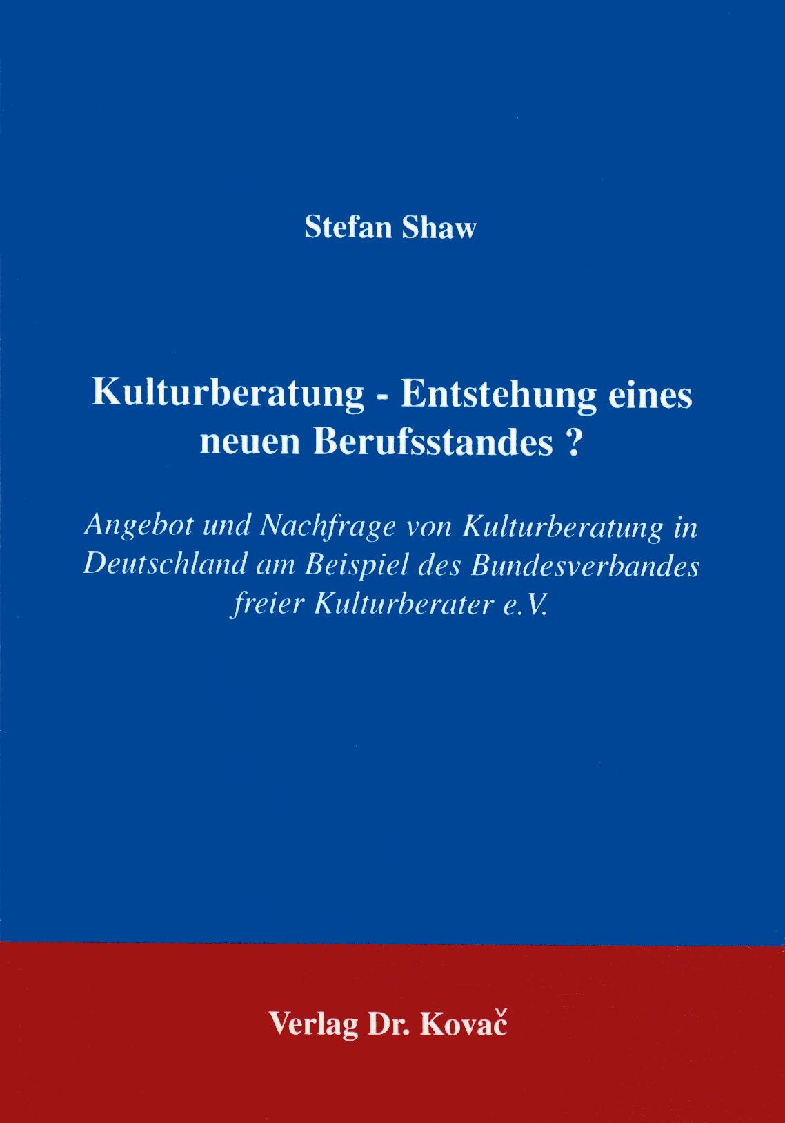 Cover: Kulturberatung - Entstehung eines neuen Berufsstandes?