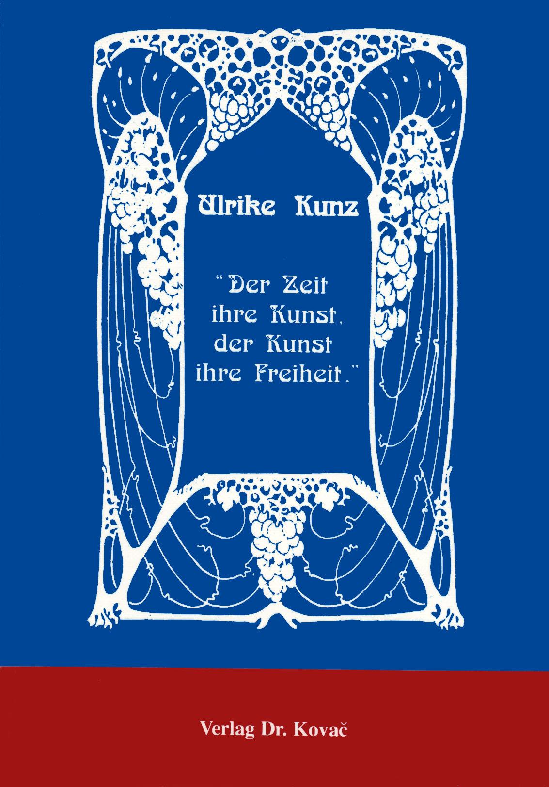 Cover: Der Zeit ihre Kunst, der Kunst ihre Freiheit