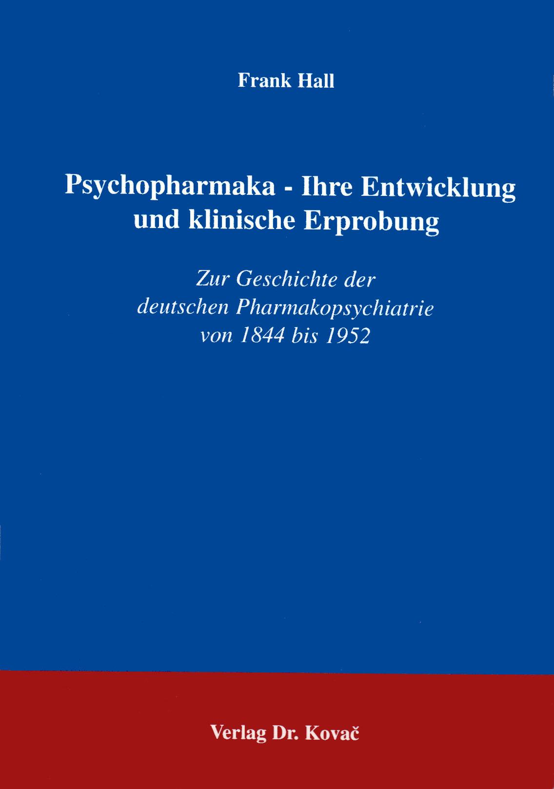 Cover: Psychopharmaka - Ihre Entwicklung und klinische Erprobung