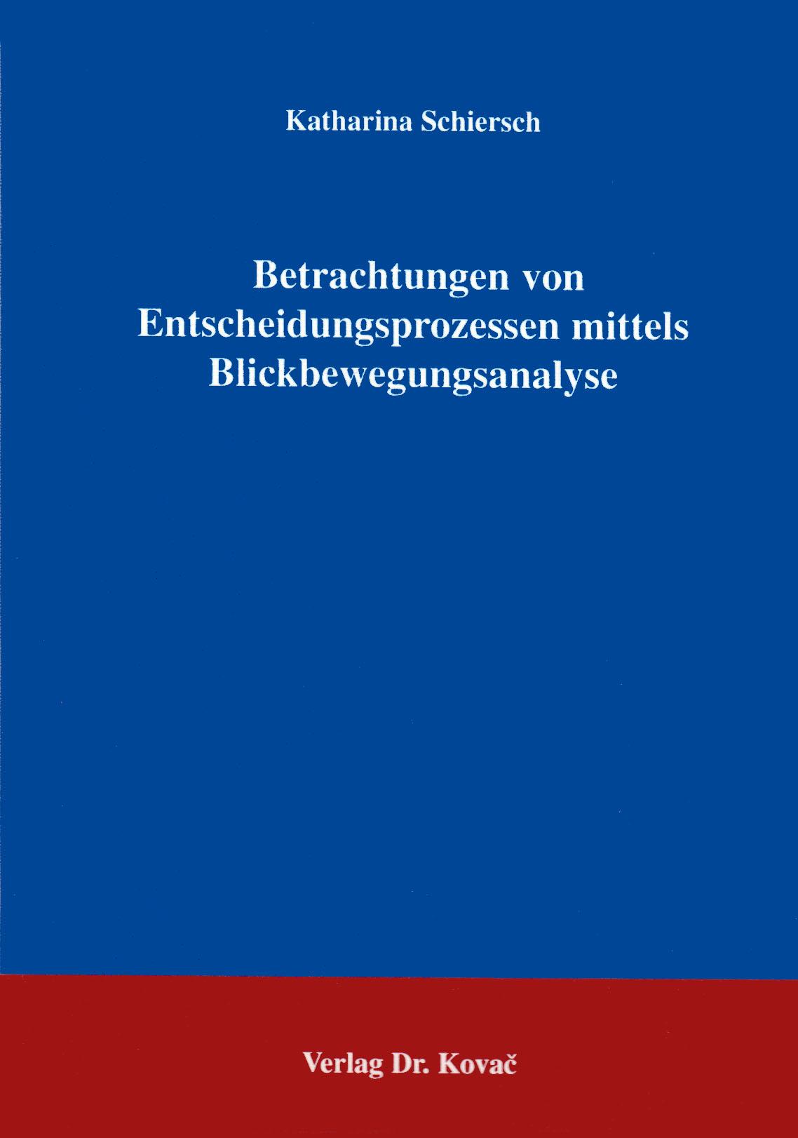Cover: Betrachtungen von Entscheidungsprozessen mittels Blickbewegungsanalyse