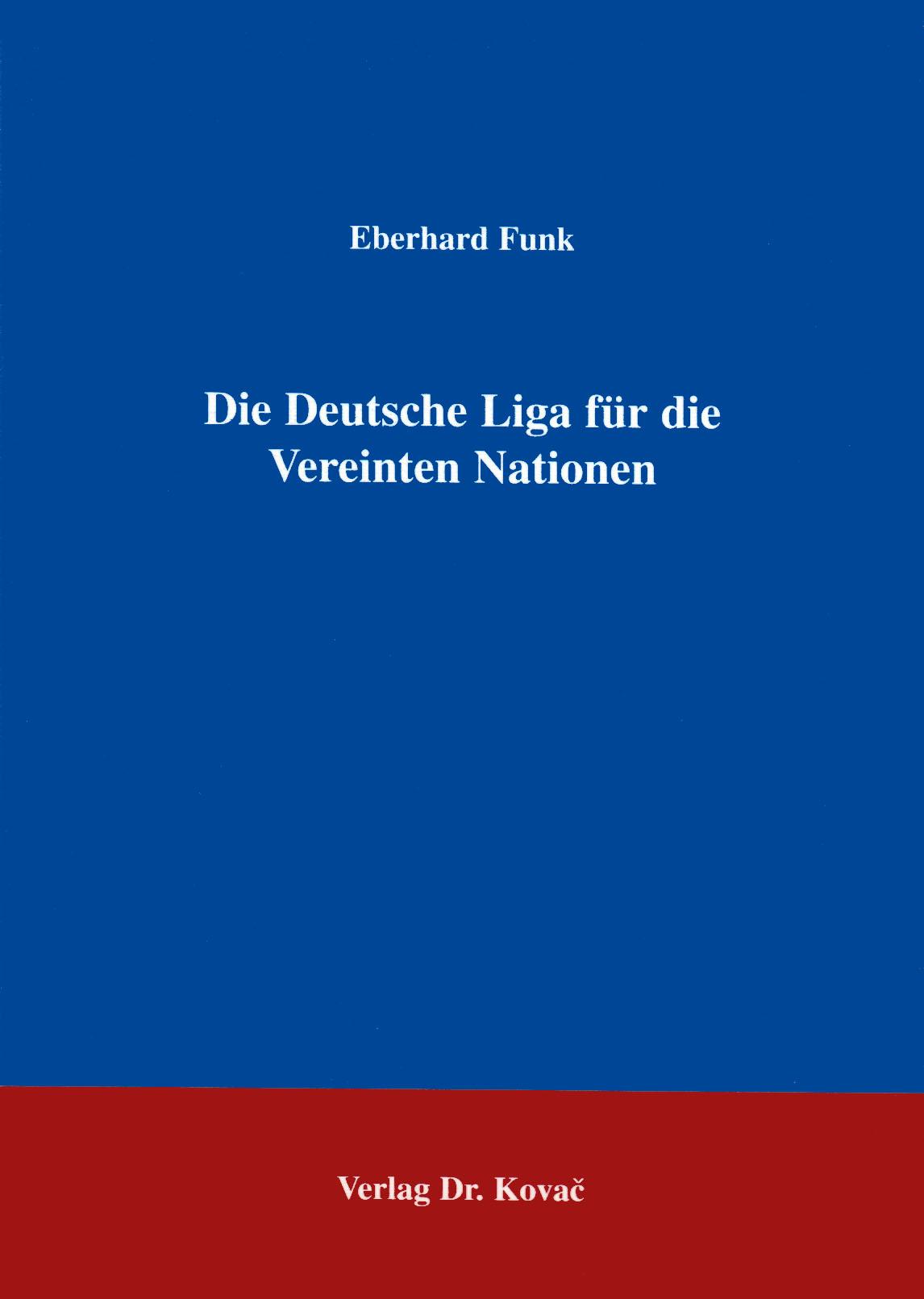 Cover: Die Deutsche Liga für die Vereinten Nationen