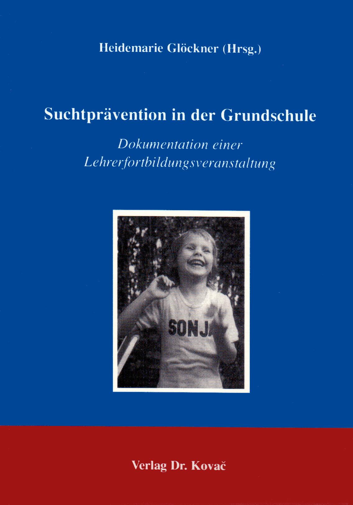 Cover: Suchtprävention in der Grundschule