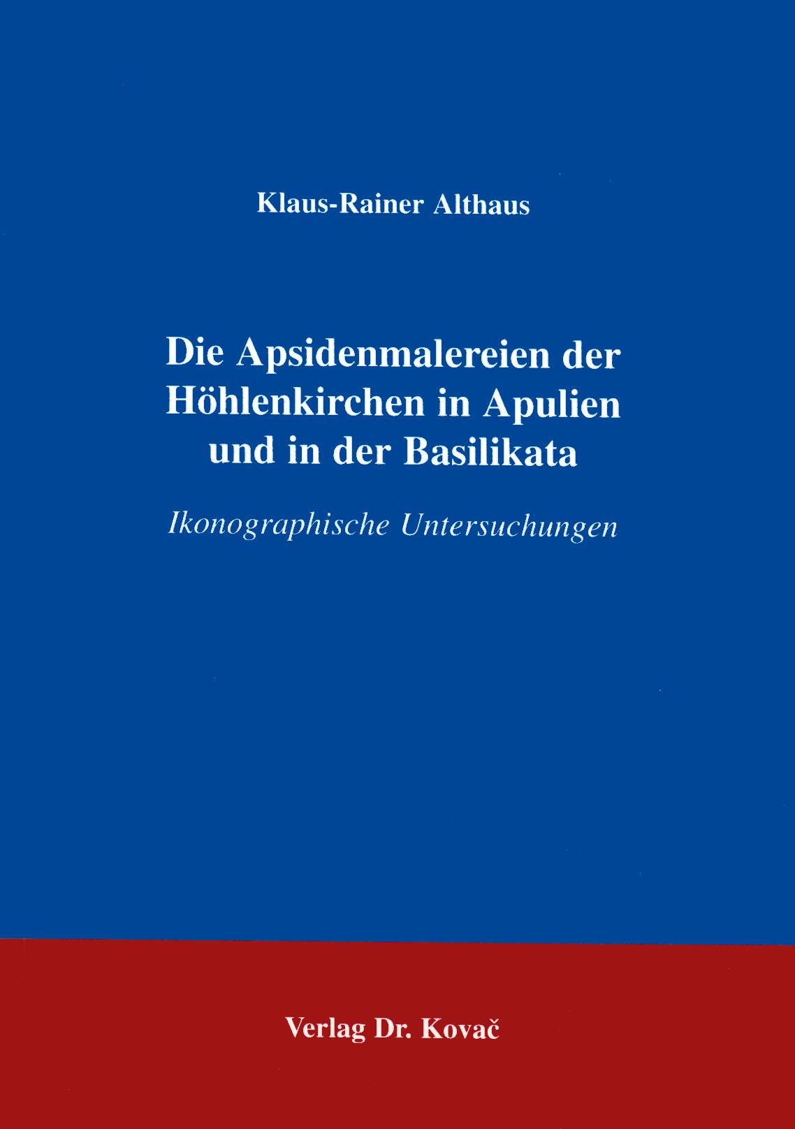Cover: Die Apsidenmalereien der Höhlenkirchen in Apulien und in der Basilikata