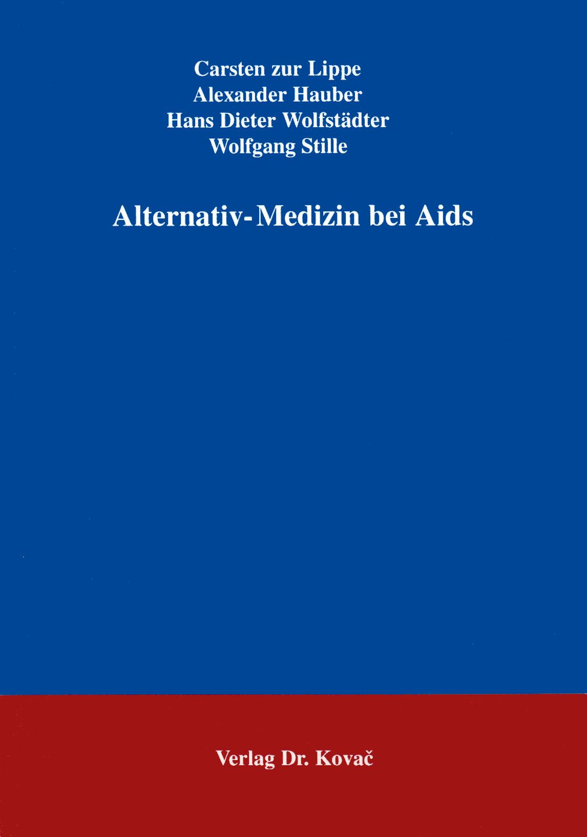 Cover: Alternativ-Medizin bei AIDS