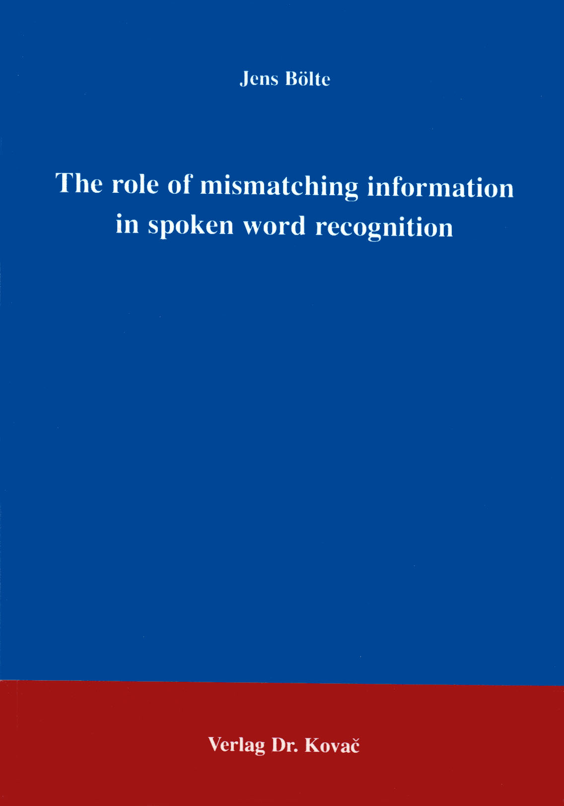 Cover: The role of mismatching information in spoken word recognition