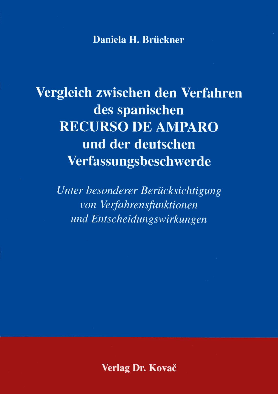 Cover: Vergleich zwischen den Verfahren des spanischen RECURSO DE AMPARO und der deutschen Verfassungsbeschwerde