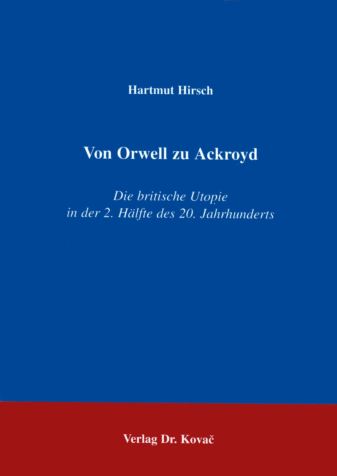 Cover: Von Orwell zu Ackroyd: