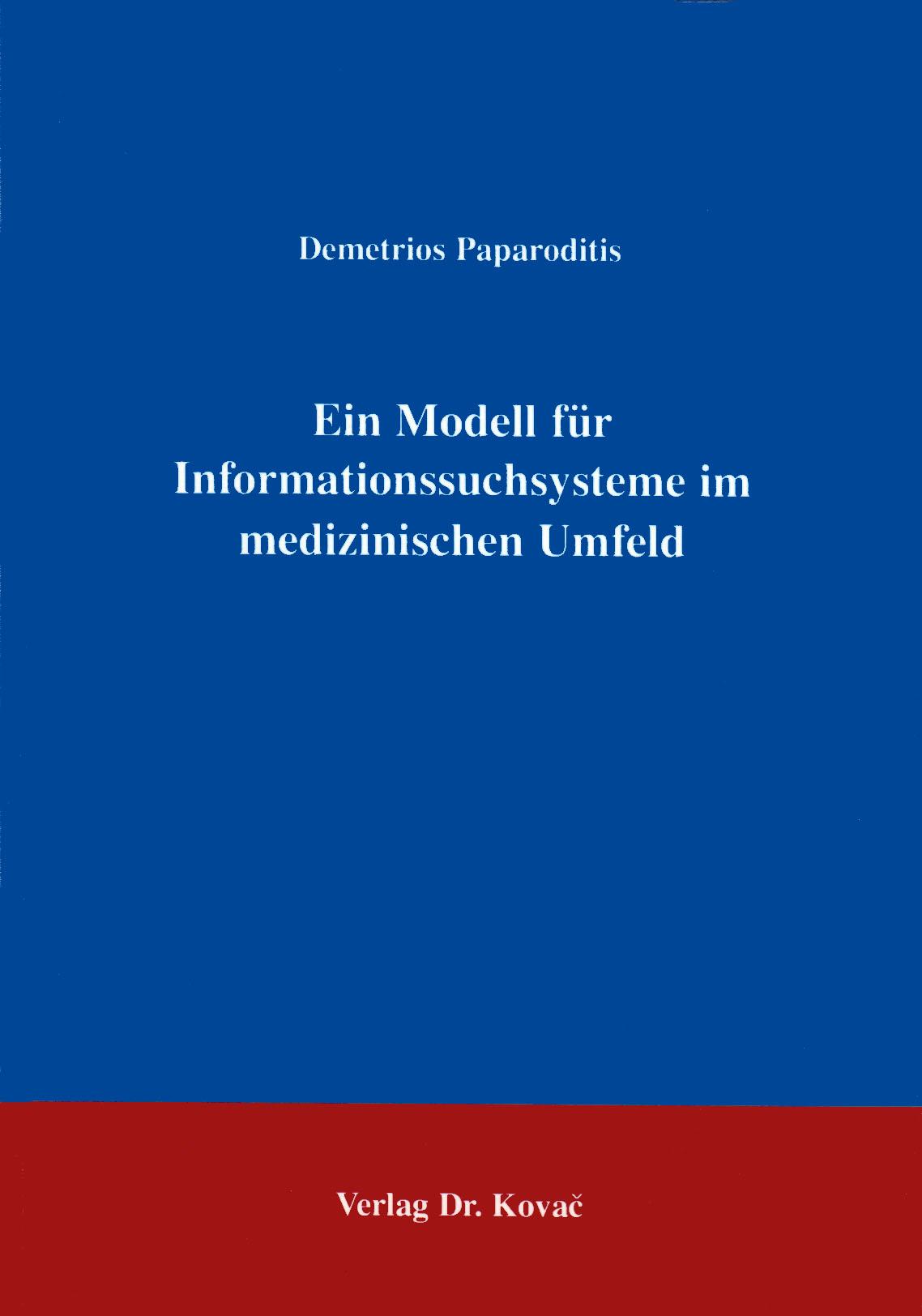 Cover: Ein Modell für  Informationssuchsysteme im medizinischen Umfeld