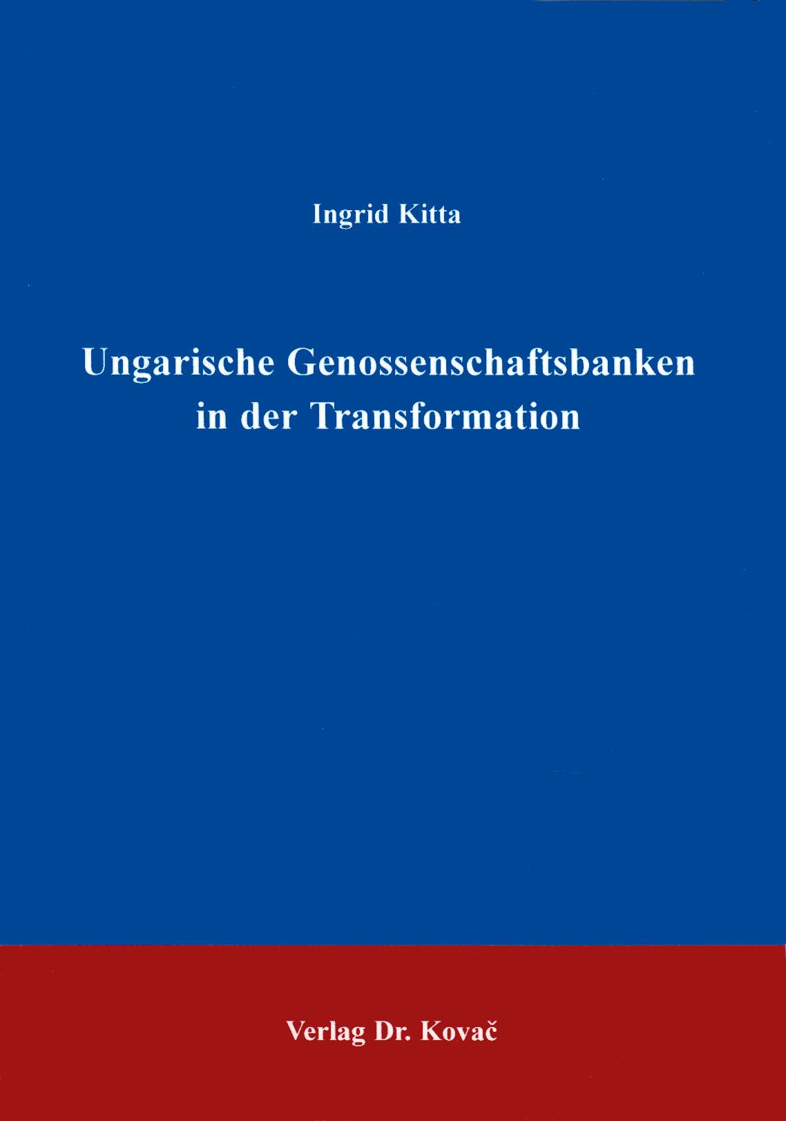 Cover: Ungarische Genossenschaftsbanken in der Transformation