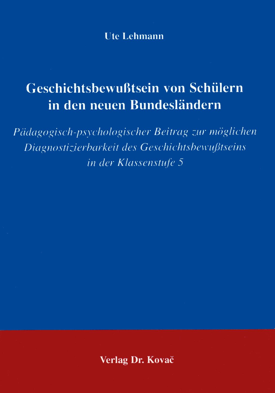 Cover: Geschichtsbewußtsein von Schülern in den neuen Bundesländern