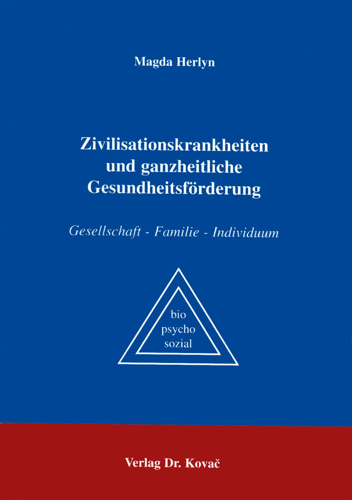Cover: Zivilisationskrankheiten und ganzheitliche Gesundheitsförderung