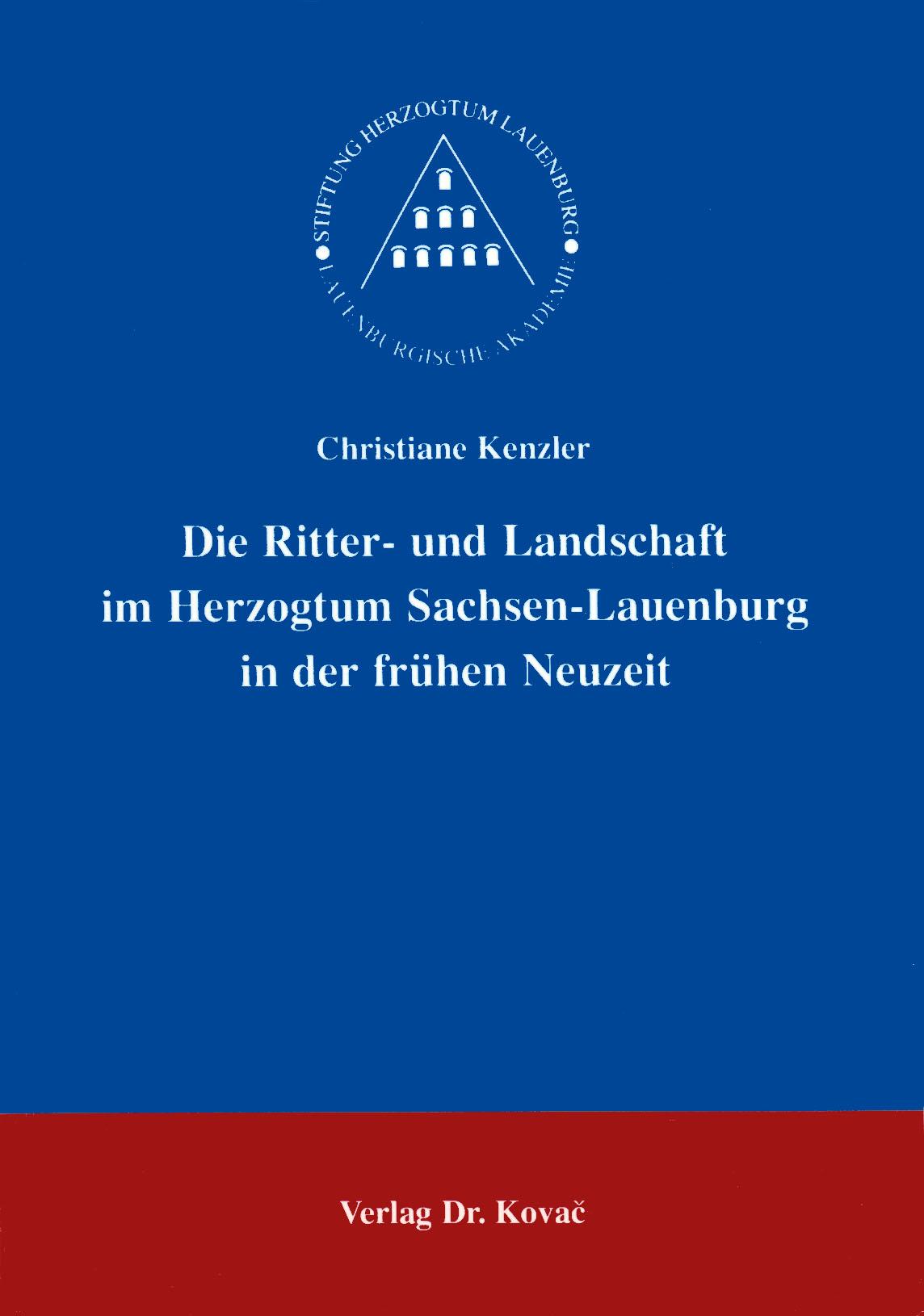 Cover: Die Ritter- und Landschaft im Herzogtum Sachsen-Lauenburg in der frühen Neuzeit