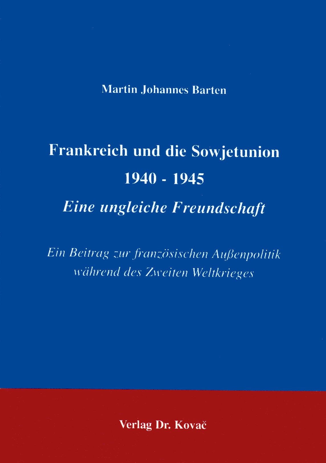 Cover: Frankreich und die Sowjetunion 1940 - 1945