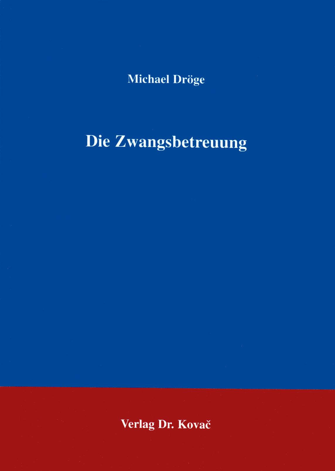 Cover: Die Zwangsbetreuung