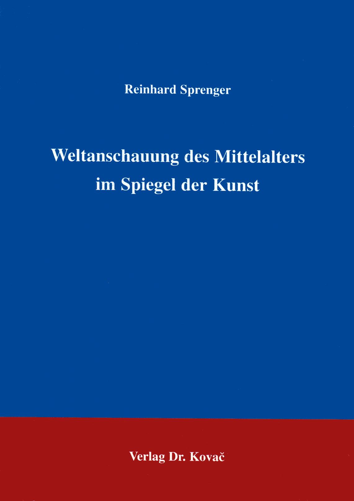 Cover: Weltanschauung des Mittelalters im Spiegel der Kunst