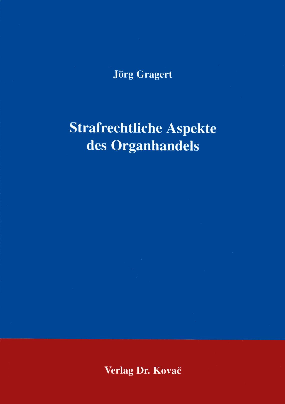 Cover: Strafrechtliche Aspekte des Organhandels