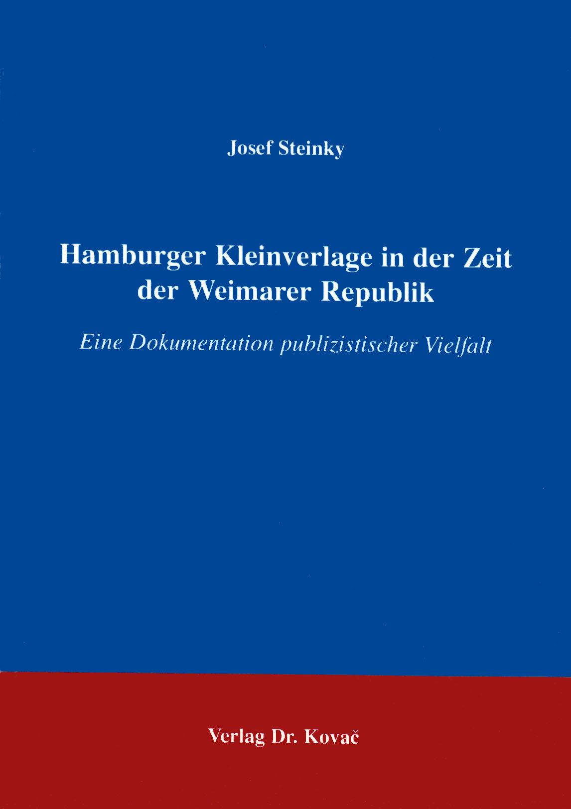 Cover: Hamburger Kleinverlage in der Zeit der Weimarer Republik