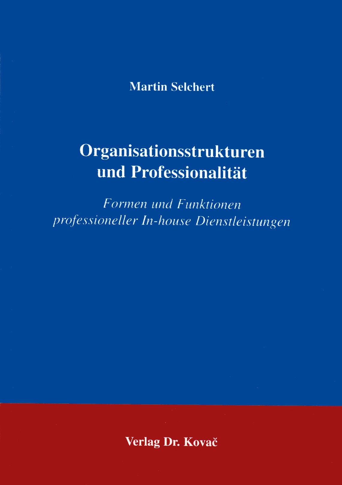 Cover: Organisationsstrukturen und Professionalität