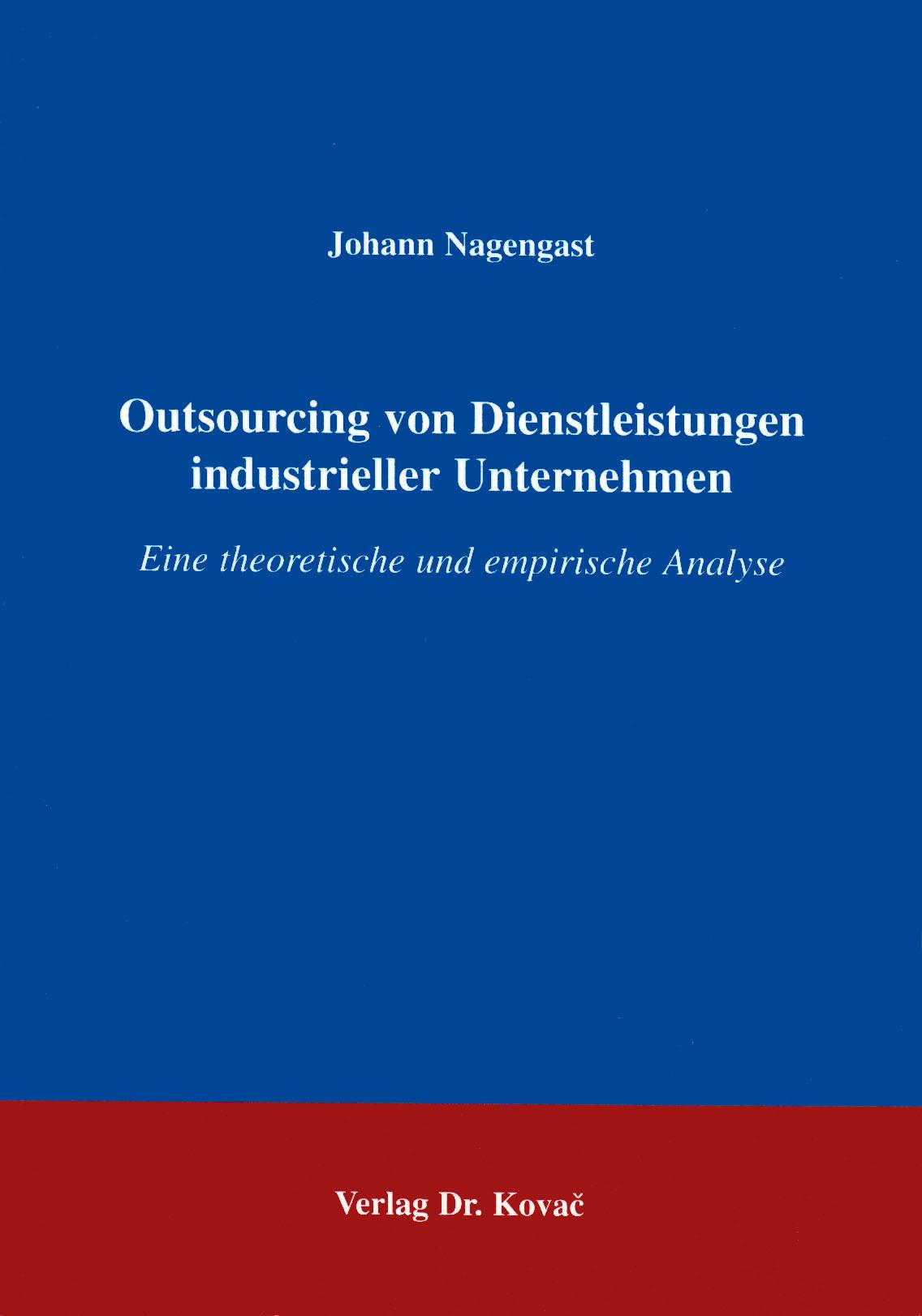 Cover: Outsourcing von Dienstleistungen industrieller Unternehmen