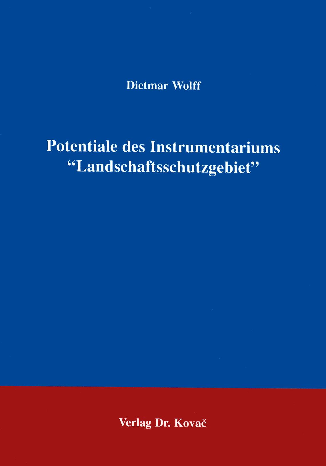 "Cover: Potentiale des Instrumentariums ""Landschaftsschutzgebiet"""