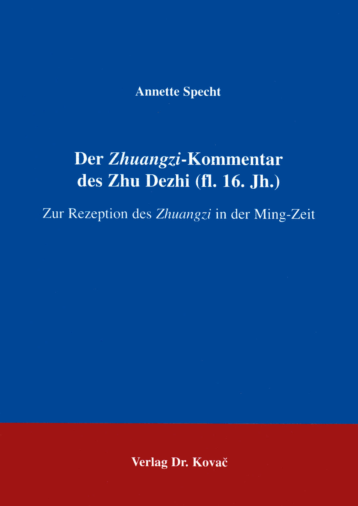 Cover: Der Zhuangzi-Kommentar des Zhu Dezhi (fl. 16. Jh.)