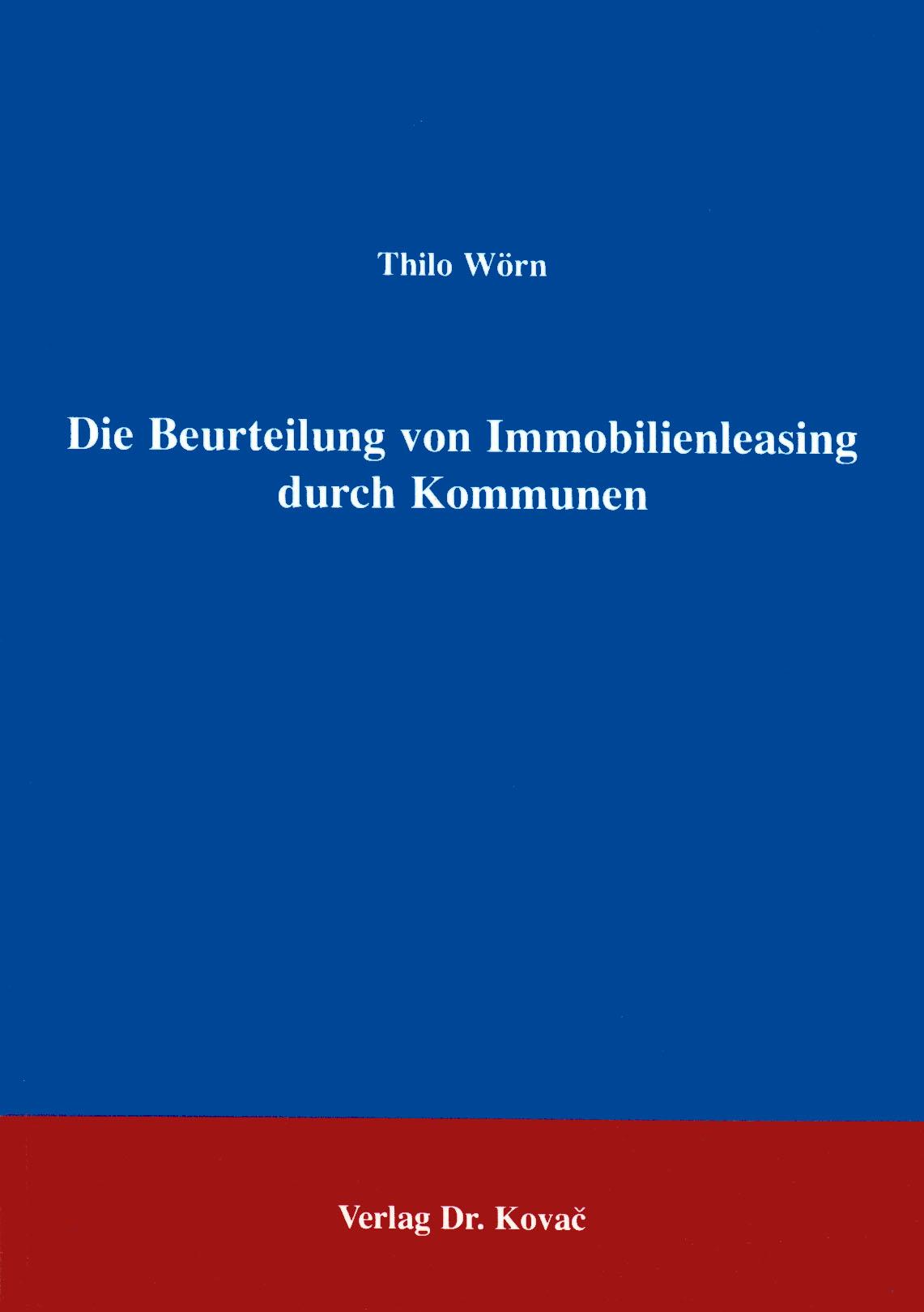 Cover: Die Beurteilung von Immobilienleasing durch Kommunen