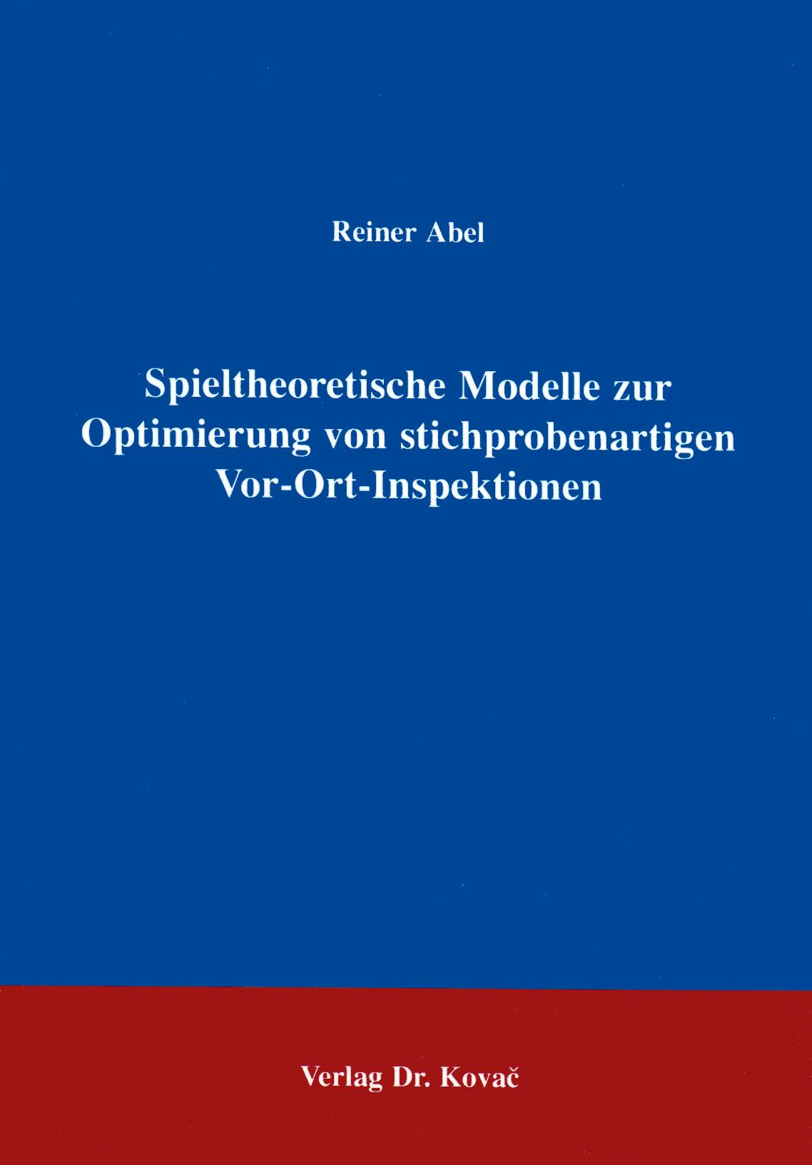 Cover: Spieltheoretische Modelle zur Optimierung von stichprobenartigen Vor-Ort-Inspektionen