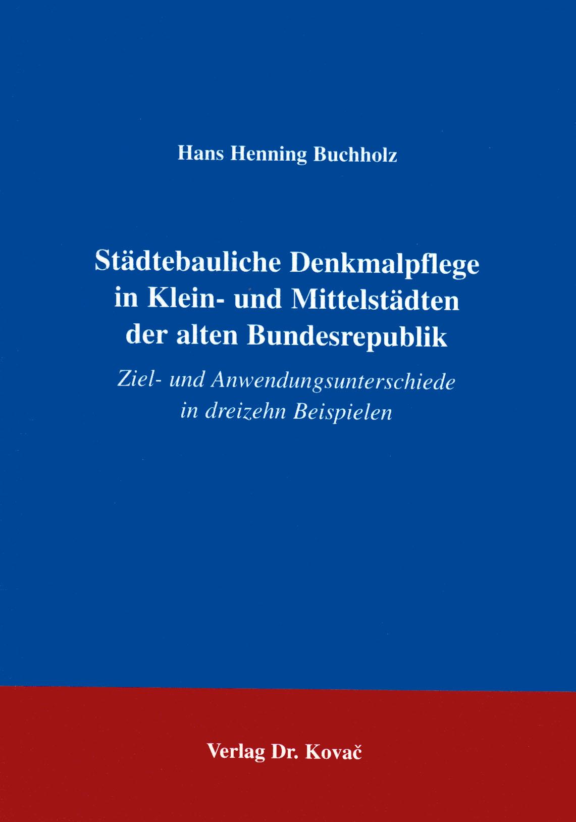 Cover: Städtebauliche Denkmalpflege in Klein- und Mittelstädten in der alten Bundesrepublik