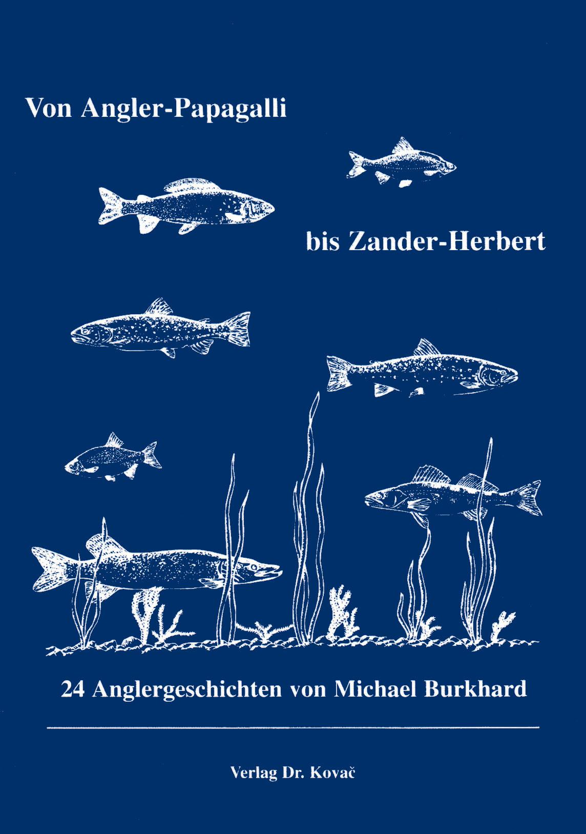 Cover: Von Angler-Papagalli bis Zander-Herbert