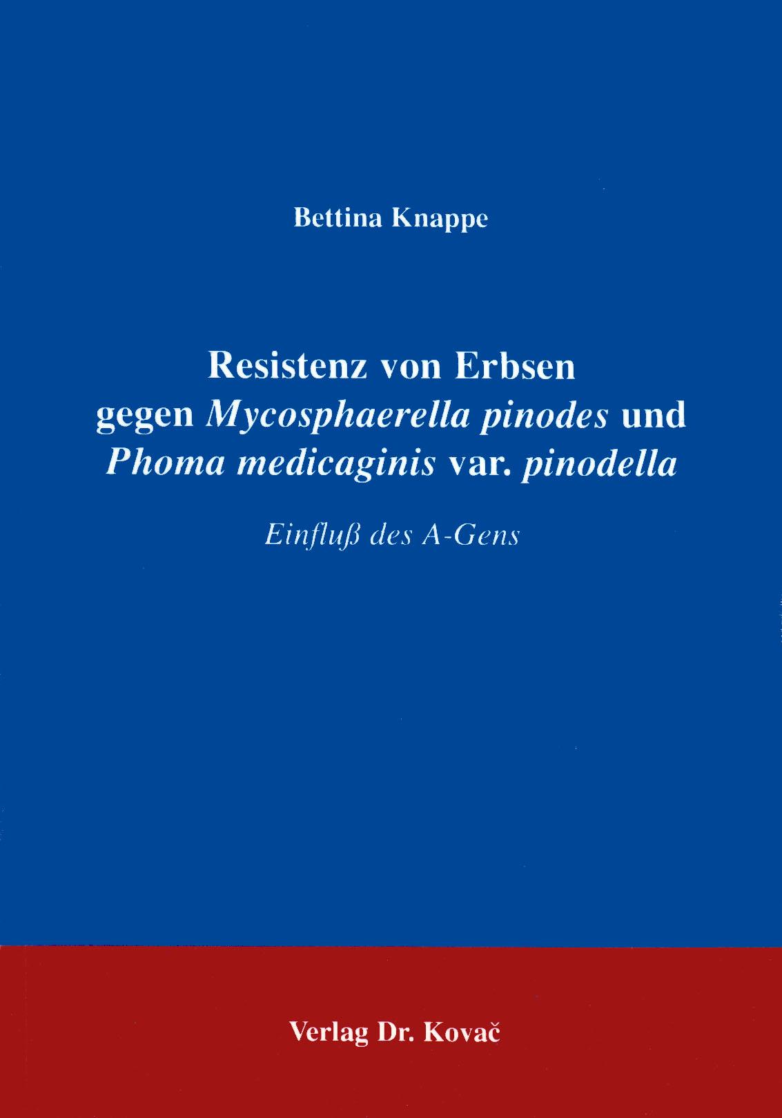 Cover: Resistenz von Erbsen gegen Mycosphaerella pinodes und Phoma medicaginis var. Pinodella