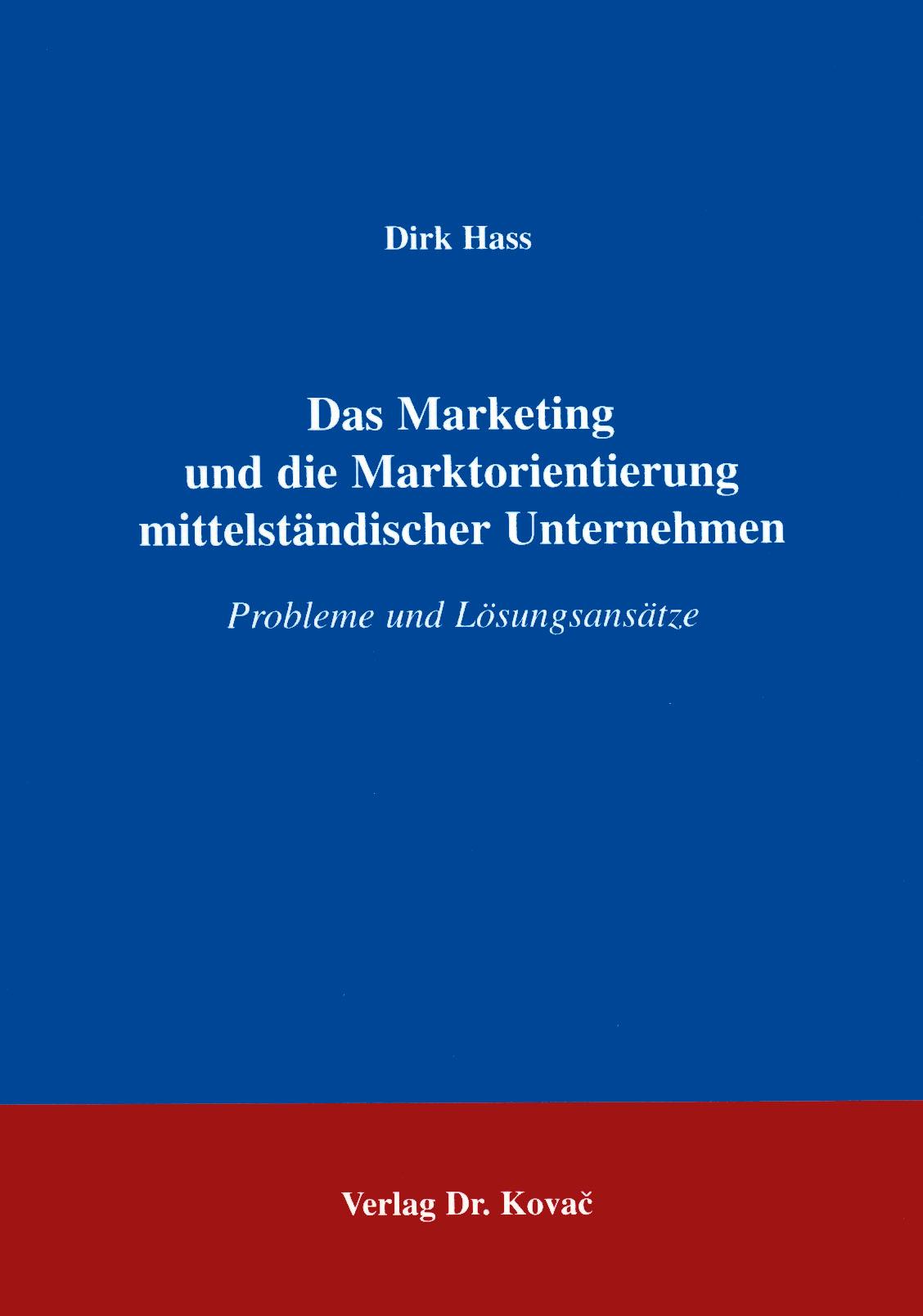 Cover: Das Marketing und die Marktorientierung mittelständischer Unternehmen