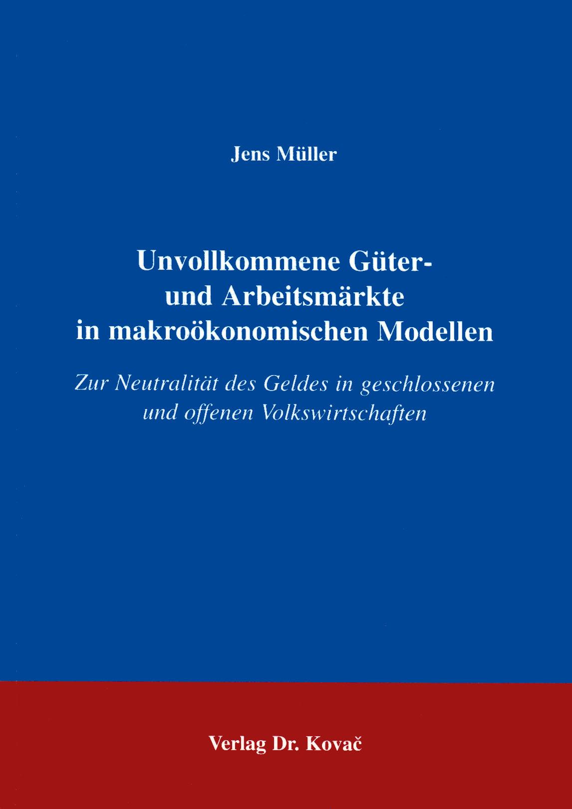 Cover: Unvollkommene Güter- und Arbeitsmärkte in makroökonomischen Modellen
