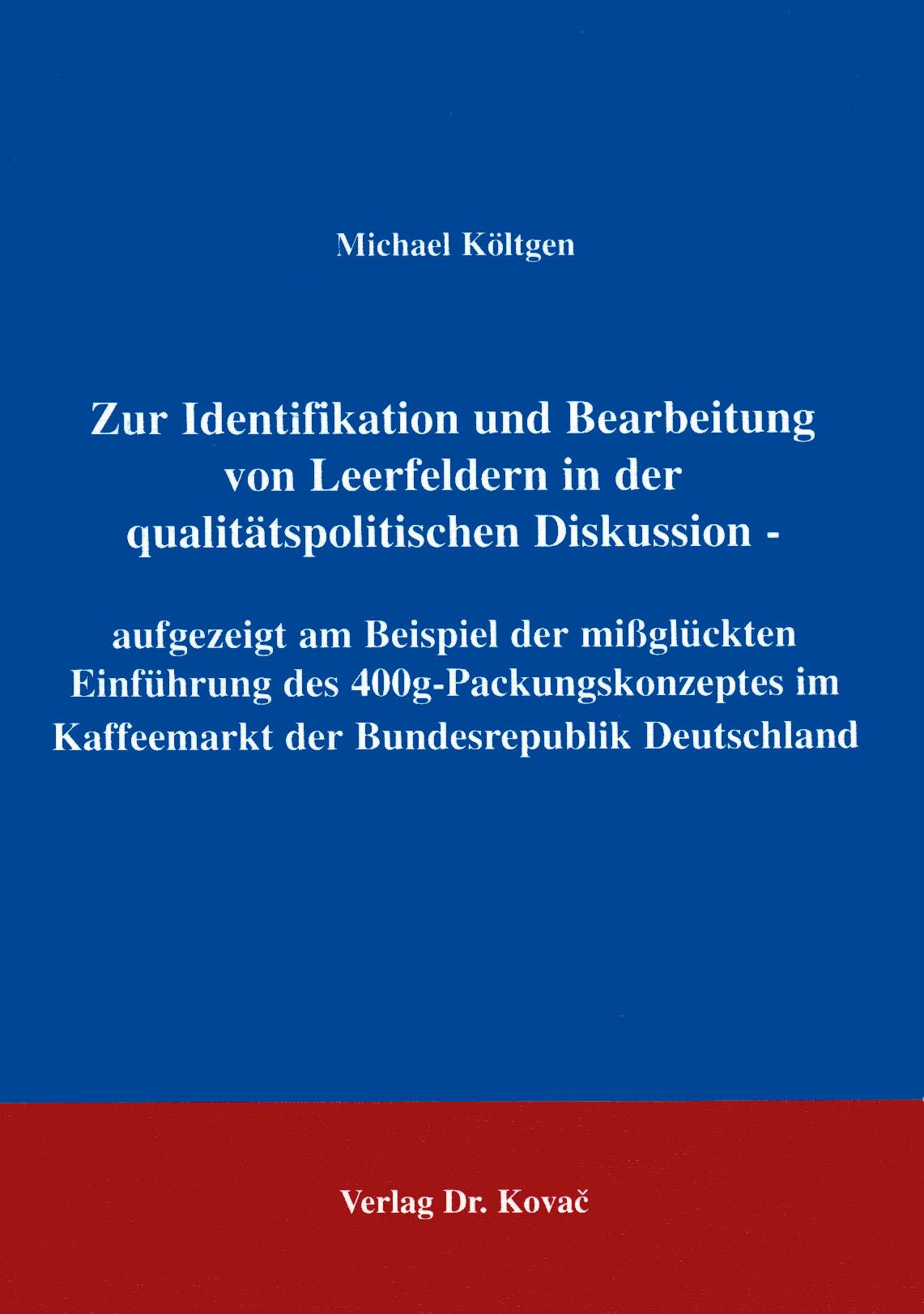 Cover: Zur Identifikation und Bearbeitung von Leerfeldern in der qualitätspolitischen Diskussion