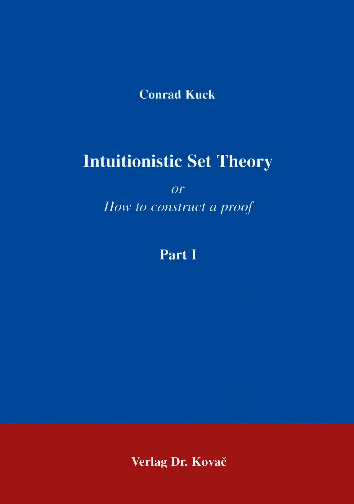 Cover: Intuitionistic Set Theory Part I